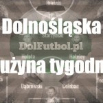 Dolnośląska drużyna tygodnia #1