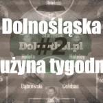Dolnośląska drużyna tygodnia #2