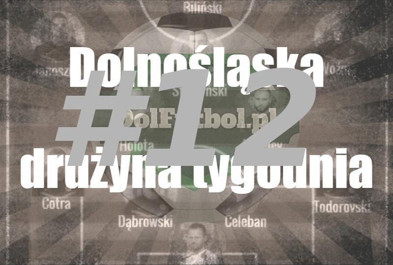 Dolnośląska drużyna tygodnia #12