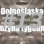 Dolnośląska drużyna tygodnia #13