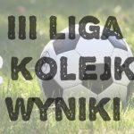 III liga: Miedź II gromi, Śląsk II przegrywa wygrany mecz (WYNIKI II KOLEJKI)
