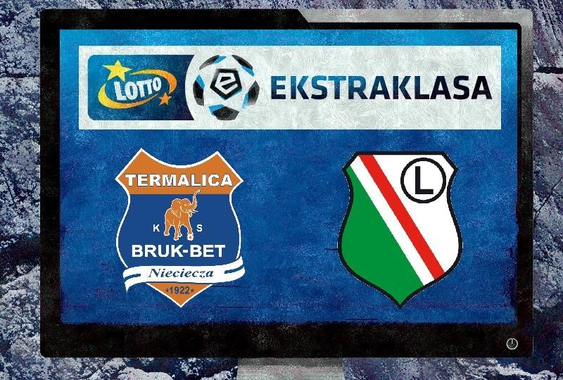 Bruk-Bet Termalica Nieciecza- Legia Warszawa na żywo