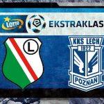 Legia Warszawa – Lech Poznań online stream (TRANSMISJA LEGIA – LECH NA ŻYWO)