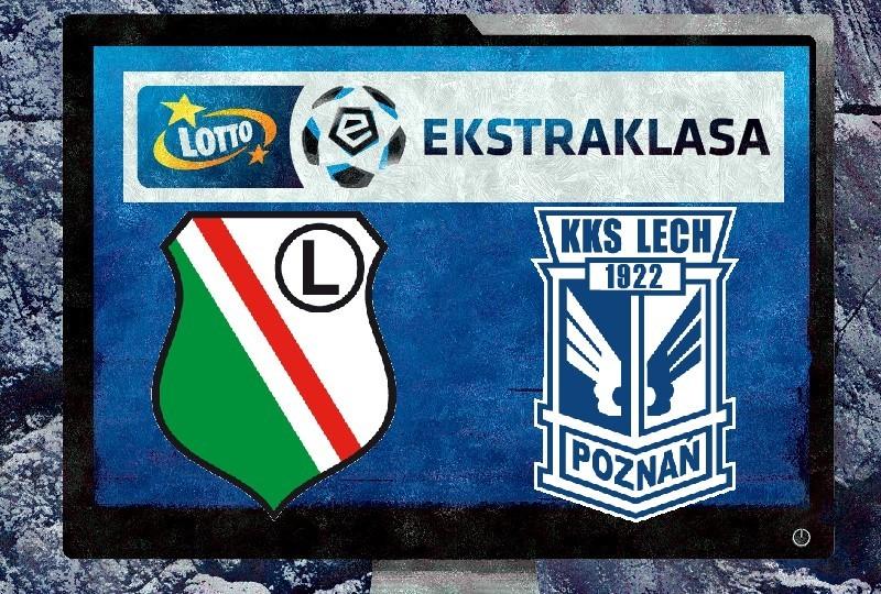 Lech Poznań - Legia Warszawa transmisja