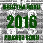 Drużyna roku 2016 na Dolnym Śląsku (PIŁKARZ ROKU – GŁOSOWANIE)