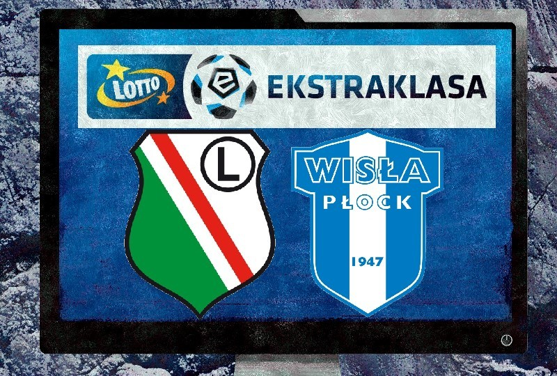Wisła Płock - Legia Warszawa ONLINE
