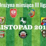 Drużyna miesiąca w III lidze – Listopad 2016