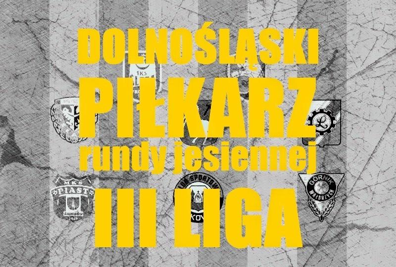 Dolnośląski piłkarz rundy jesiennej w 3. lidze