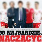"""Nasi w """"setce"""" najważniejszych ludzi polskiej piłki wg Piłki Nożnej"""