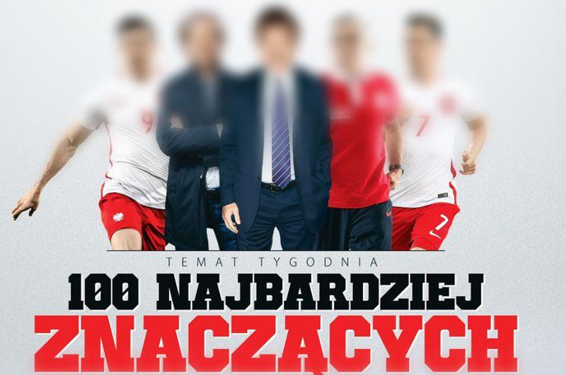 100 najbardziej znaczących ludzi w polskim futbolu