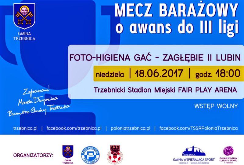Baraż o III ligę Foto-Higiena Gać – Zagłębie II Lubin