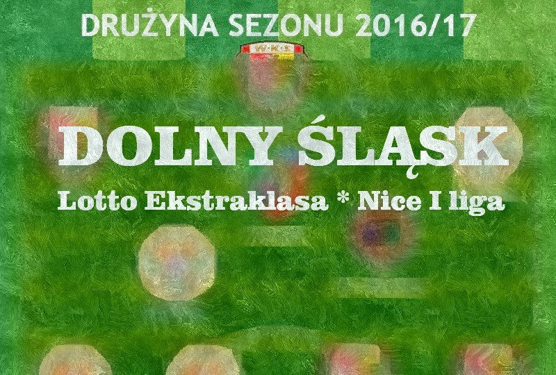 Jedenastka sezonu 2016/17 na Dolnym Śląsku