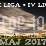 Najlepsze drużyny w maju 2017 - III i IV liga
