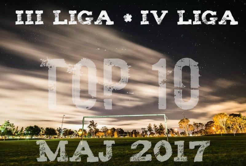 Najlepsze drużyny w maju 2017 – III i IV liga