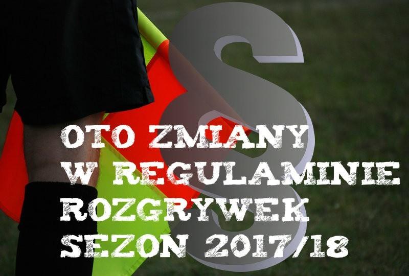 zmiany w regulaminie rozgrywek 2017/18