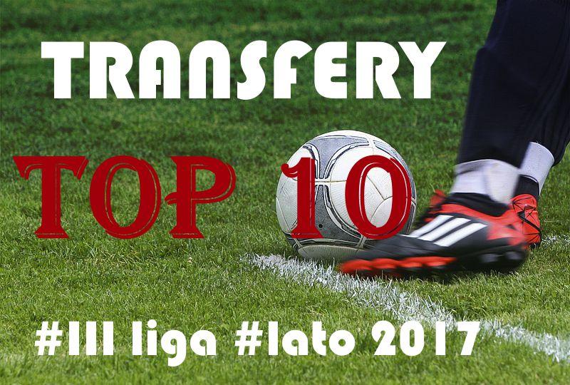 TOP 10 transfery III liga