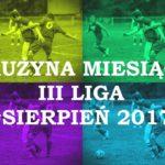 III liga: Jedenastka miesiąca #sierpień 2017