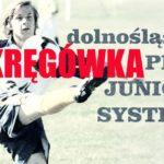 Dolnośląski Pro Junior System OKRĘGÓWKA. Na czele… najsłabsi