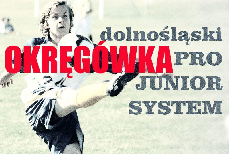 Dolnośląski Pro Junior System OKRĘGÓWKA