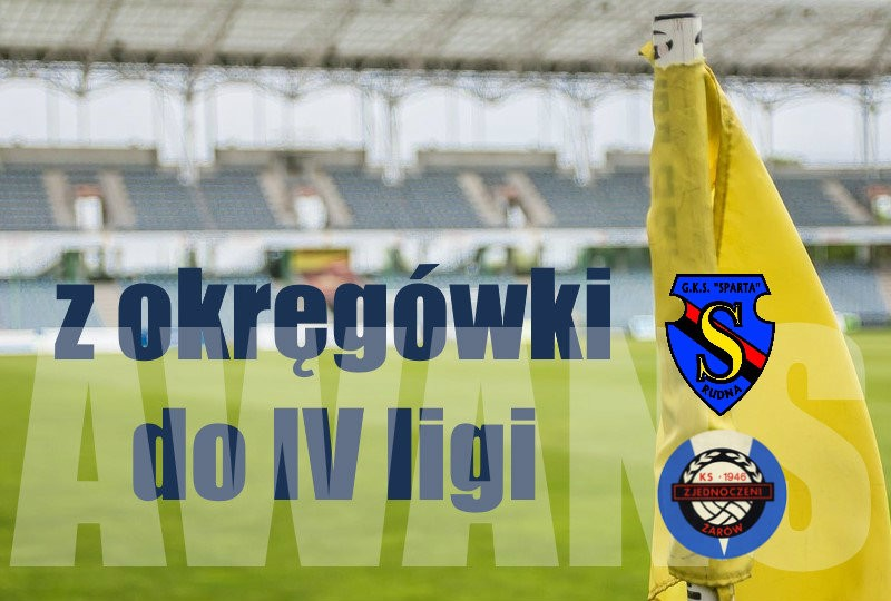 Sparta Rudna i Zjednoczeni Żarów awans do IV ligi