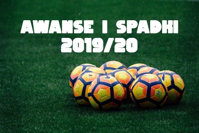 Awanse i spadki 2019/20
