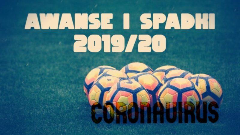 sezon 2019/20 spadki i awanse