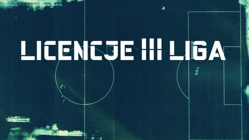 licencje III liga sezon 2020/21
