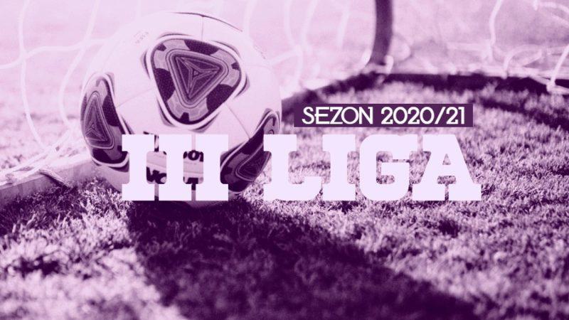 III liga sezon 2020/21