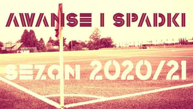 Awanse i spadki 2020/21