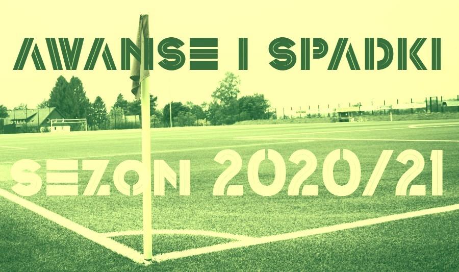 Awanse i spadki 2020/21. Gdyby sezon zakończył się dziś [III LIGA – OKRĘGÓWKA]
