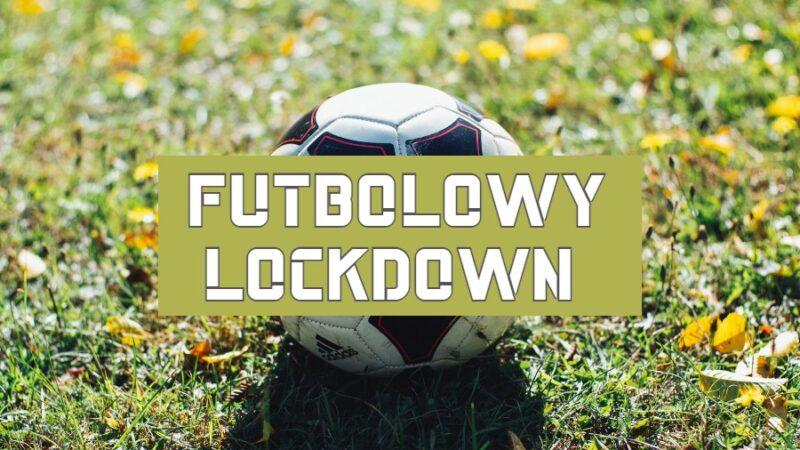 piłkarski lockdown