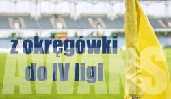 WKS Wierzbice i Łużyce Lubań ostatnimi beniaminkami IV ligi
