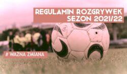 Ważna zmiana w regulaminie rozgrywek na sezon 2021/22