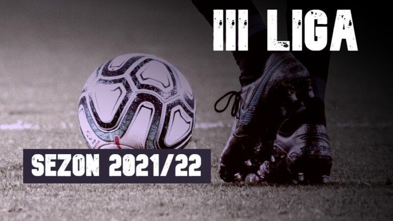 III liga sezon 2021/22